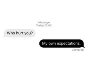 chat, hurt, and expectations image