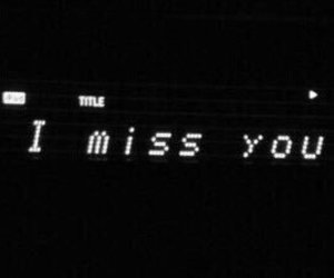 grunge, i miss you, and quotes image