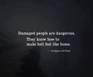 quotes, damaged, and dangerous image