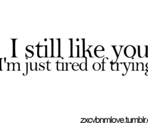 quotes, love, and tired image