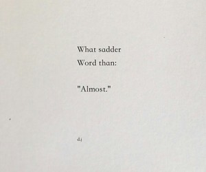 almost, poem, and poetry image