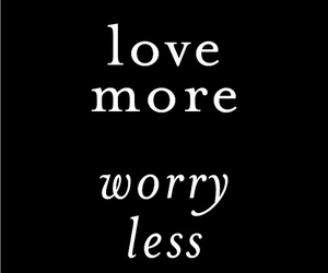 K and love more worry less image