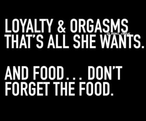 food, orgasm, and loyalty image