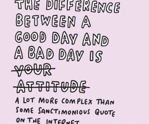 attitude, quote, and good day bad day image