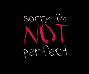 perfect, sorry, and quotes image