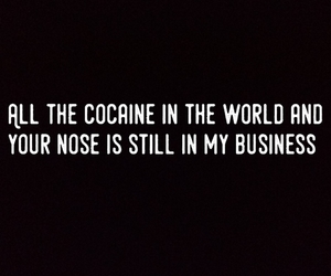 black, cocaine, and quotes image