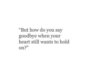 quotes, goodbye, and heart image