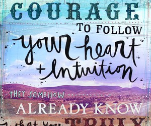 courage, inspiration, and heart image