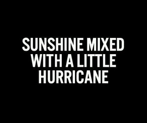 quotes, sunshine, and hurricane image