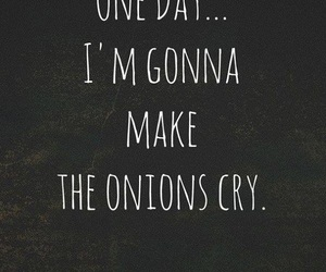 cry, onion, and quotes image