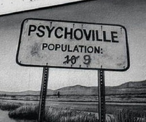 Psycho, psychoville, and black and white image