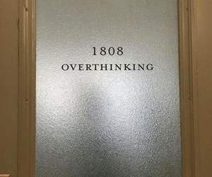 overthinking, aesthetic, and quotes image