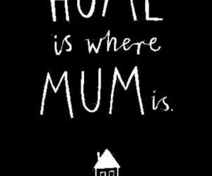 mum, home, and quotes image