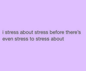 funny, stress, and quotes image