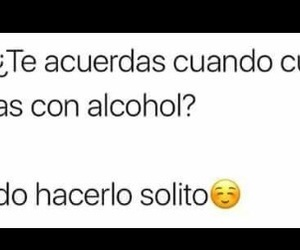 alcohol, curar, and frase image