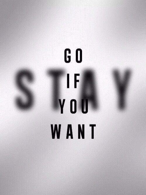 stay, go, and quote image