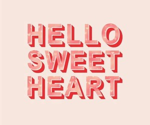 hello, quote, and heart image