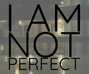 i am not perfect image
