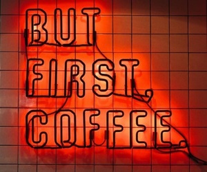 coffee, neon, and but first coffee image