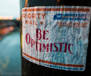 be optimistic, pole, and words image