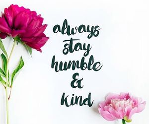 quotes, flowers, and humble image