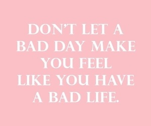 bad, day, and life image
