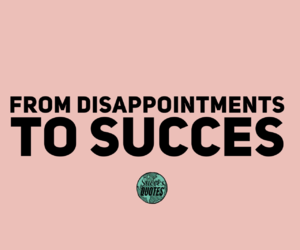 From disappointments to success
