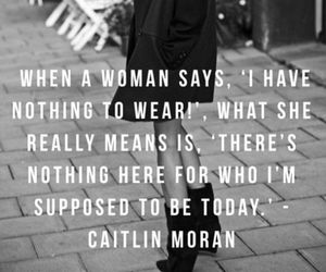 mood, quotes, and nothing to wear image