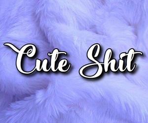 cute shit, cover image, and my shit image