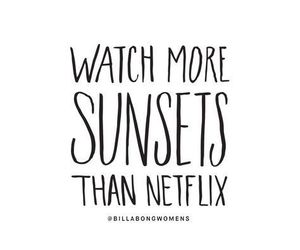 quotes, sunset, and netflix image