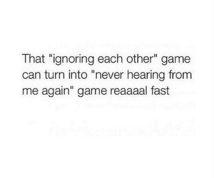 ignore, game, and quote image