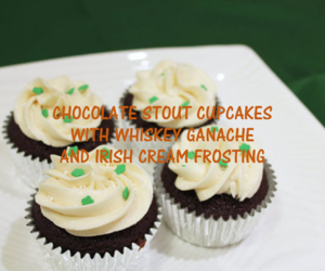 CHOCOLATE STOUT CUPCAKES WITH WHISKEY GANACHE AND IRISH CREAM FROSTING