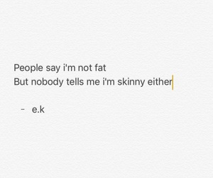 broken, fat, and quote image