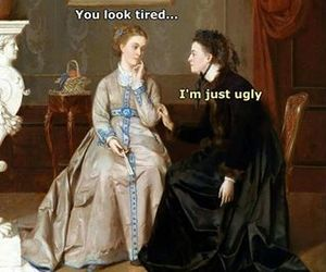 funny, tired, and ugly image