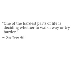 one tree hill, try harder, and true quote image
