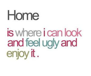 home, ugly, and enjoy image
