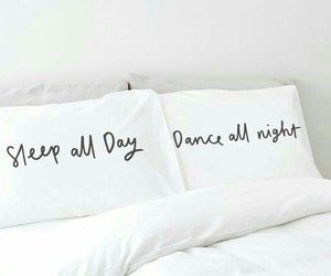 dance, dance all night, and sleep image