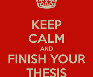 keep calm, thesis, and dissertation image