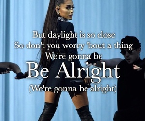 Lyrics, ariana, and be alright image
