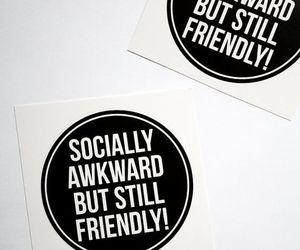 awkward, quotes, and social image