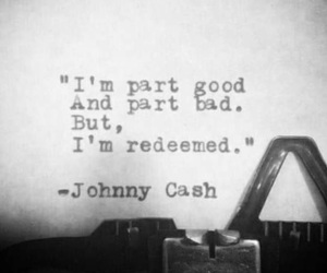 bad, good, and Johnny Cash image