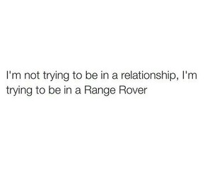 quotes, range rover, and Relationship image