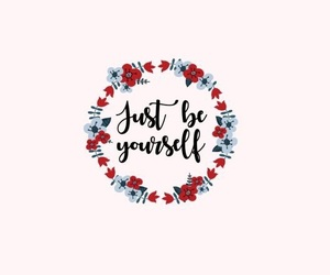 be yourself, just be yourself, and quotes image