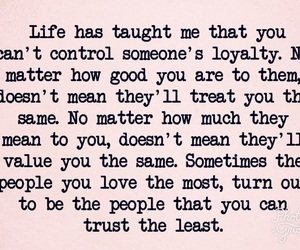 life, quotes, and loyalty image