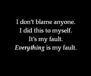 sad, fault, and quotes image