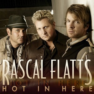 changed, rascal flatts, and hot in here image