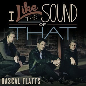 Rewind, rascal flatts, and i like the sound of that image