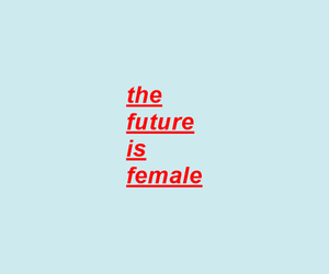 girlpower and thefutureisfemale image