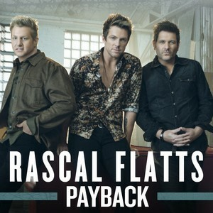 Rewind, rascal flatts, and payback image