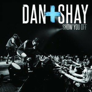 where it all began, dan + shay, and show you off image